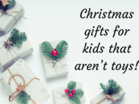 Christmas gifts for kid that aren't toys!