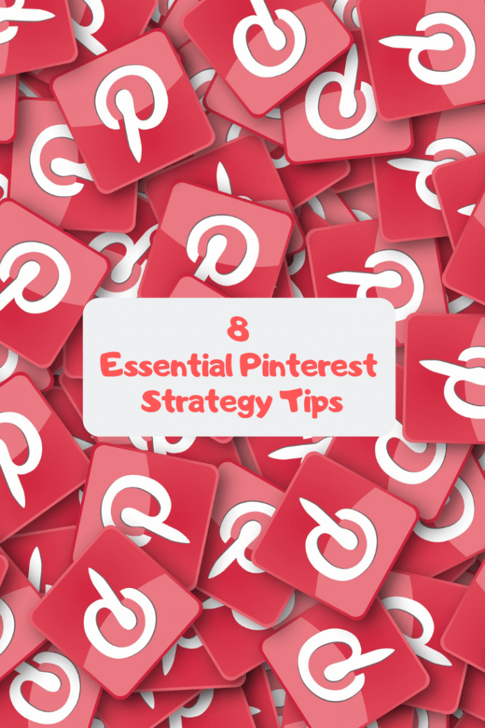 8 Essential Pinterest Strategy Tips