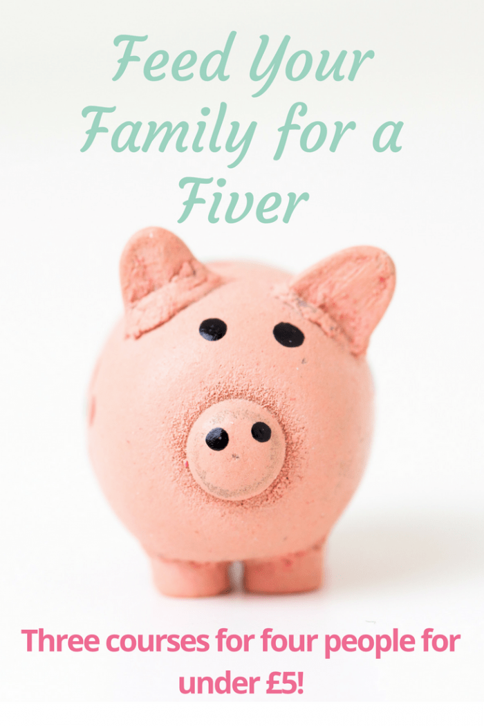 Feed Your Family for a Fiver - a three course family meal on a budget
