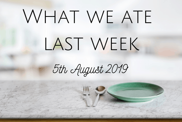 What we ate last week!