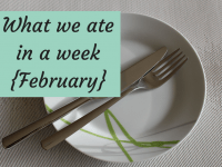 What we ate in a week {February 2018}....