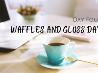 Day Four of my week off - Waffles and Gloss Day....