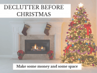 There's still plenty of time to declutter before Christmas....