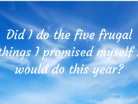 Did I do the five frugal things I promised myself I would do this year?