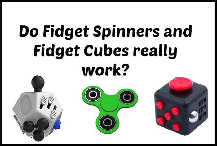 Do Fidget Spinners and Fidget Cubes really work?