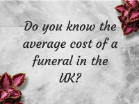 Do you know the average cost of a funeral in the UK?