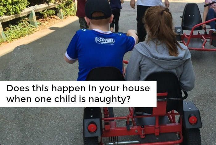Does this happen in your house when one child is naughty?