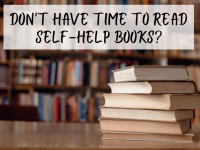 Don't have time to read self help books?