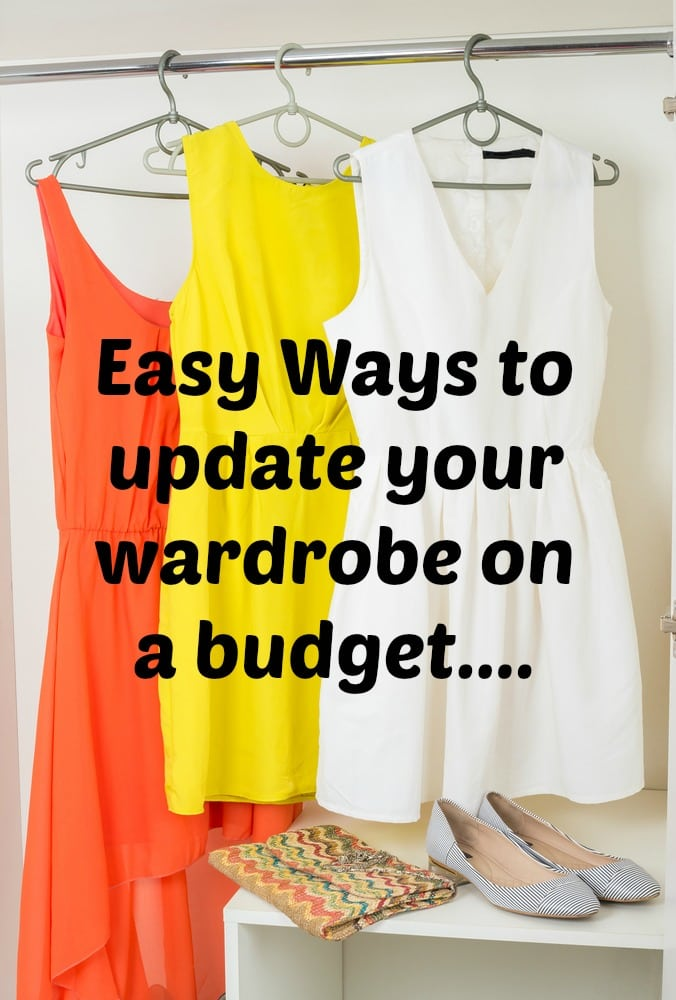 Easy Ways to update your wardrobe on a budget....