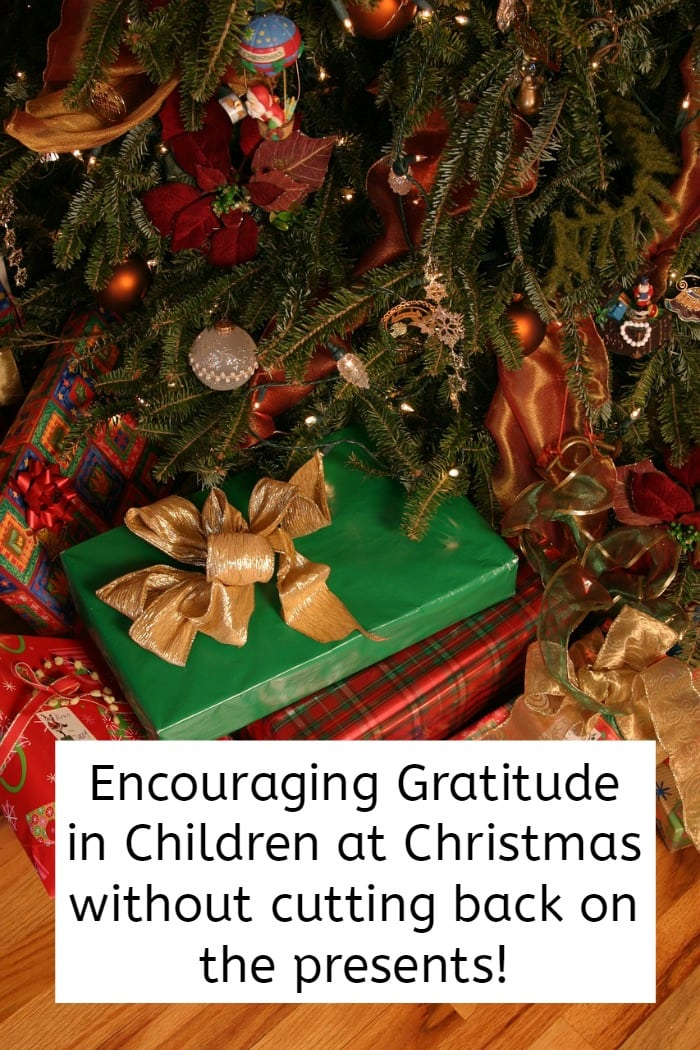 Encouraging Gratitude in Children at Christmas without cutting back on the presents.