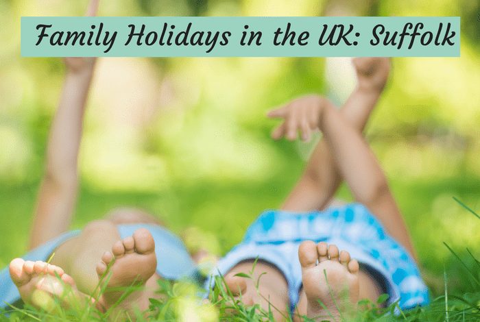 Family Holidays in the UK: Suffolk