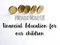 #MoneyMondayUK - Financial Education for our children....