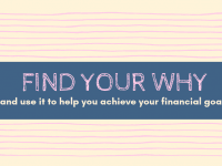 Find your 'Why' and use it to achieve your financial goals....