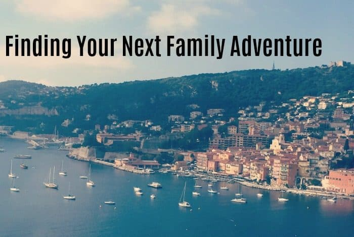 Finding Your Next Family Adventure