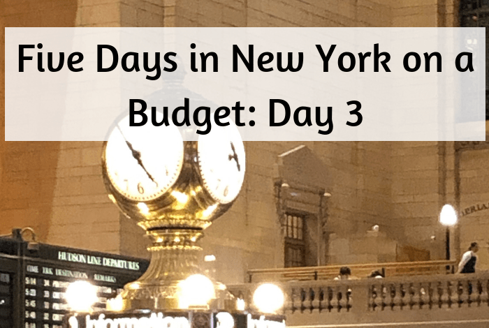 Five Days in New York on a Budget_ Day 3
