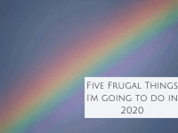 Five Frugal Things I'm going to do in 2020....