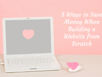 Five Ways to Save Money When Building a Website from Scratch....