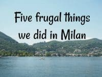 Five Frugal Things we did in Milan....