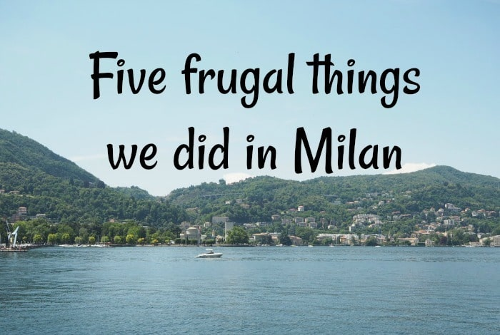Five frugal things we did in Milan