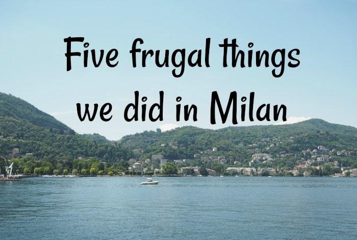 Five frugal things we did in Milan