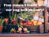 Five super simple meals made using the veg from our veg box....