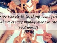 Five secrets to teaching teenagers about money management in the real world....
