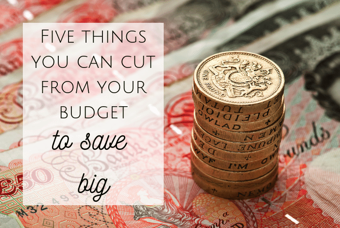 Five things you can cut from your budget to save BIG!