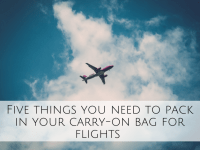 Five things you need to pack in your carry-on bag for flights....