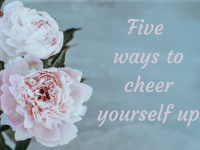Five ways to cheer yourself up....
