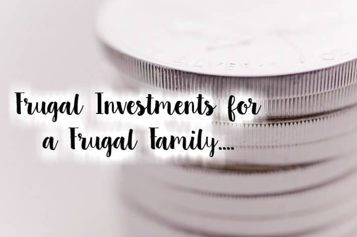 Frugal Investments for a Frugal Family....