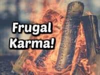 Frugal Karma in the form of a mini house fire....