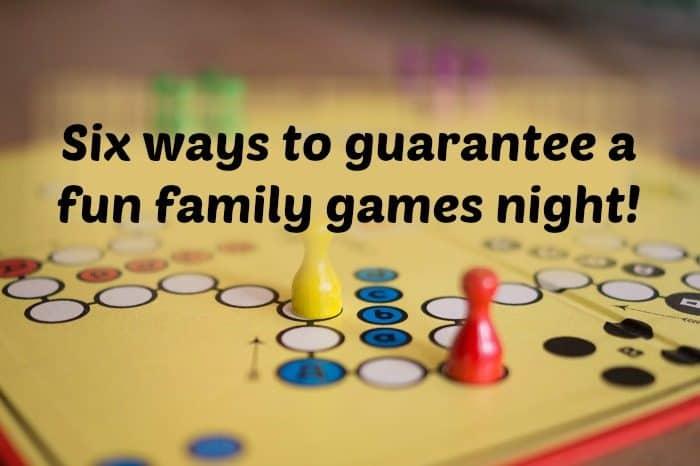 Six ways to guarantee a fun family games night!