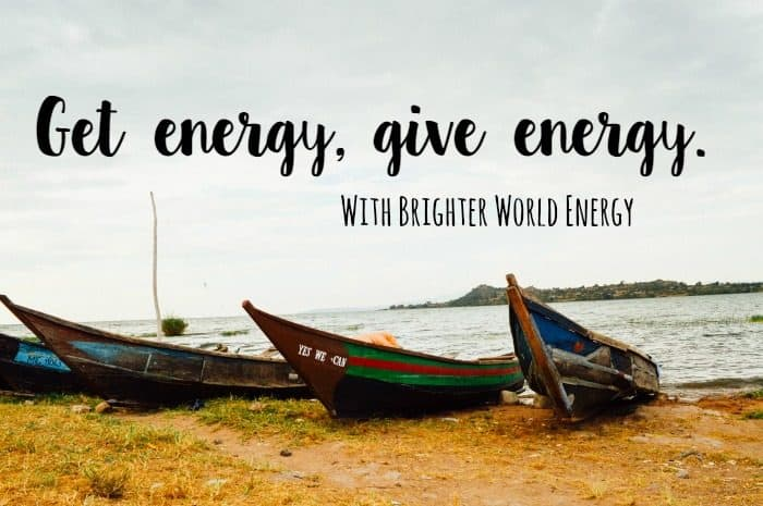 Get energy, give energy {with Brighter World Energy}….
