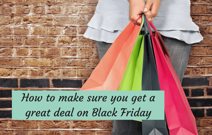 How to make sure you get a great deal on Black Friday