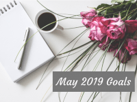 {May 2019}  This Month's life goals with a free goals tracker printable for you....