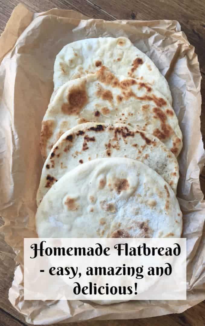 Homemade Flatbread - easy, amazing and delicious!