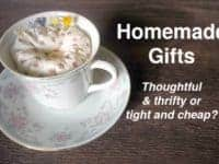 Homemade gifts - thoughtful and thrifty or tight and cheap?