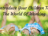 How To Introduce Your Children To The World Of Working....