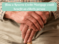 4 Ways a Reverse Mortgage Can Benefit an Elderly Person....