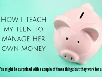 10 things I do to teach my teenager how to manage her own money....