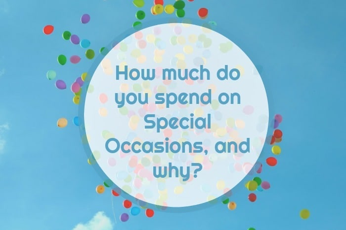 How much do you spend on Special Occasions, and why?
