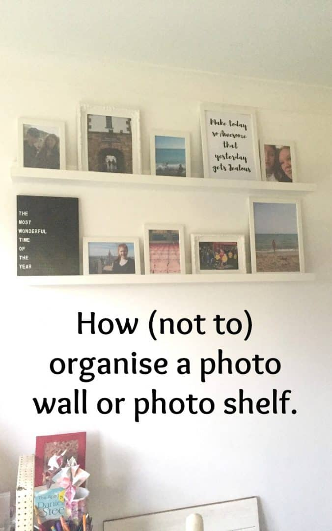 How (not to) organise a photo wall or photo shelf....