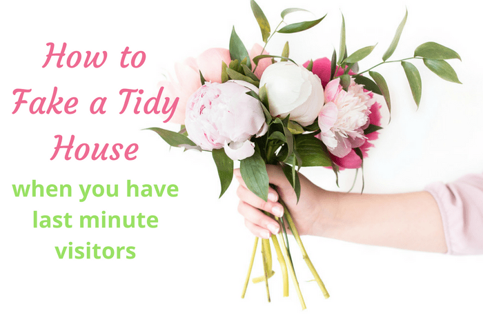 How to Fake a Tidy House when you have last minute visitors.