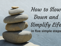 Slow down and Simplify Life....