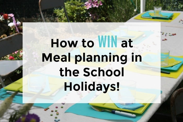 How to WIN at Meal planning in the School Holidays! You might think you've mastered meal planning but it's a whole different ball game in the Summer Holidays!