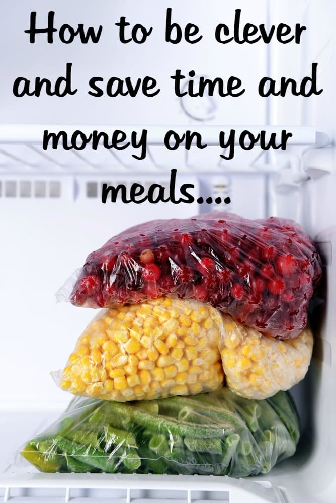 How to be clever and save time and money on your meals....
