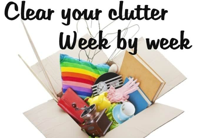 How to clear your clutter - week by week