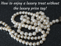 How to enjoy a luxury treat without the luxury price tag....