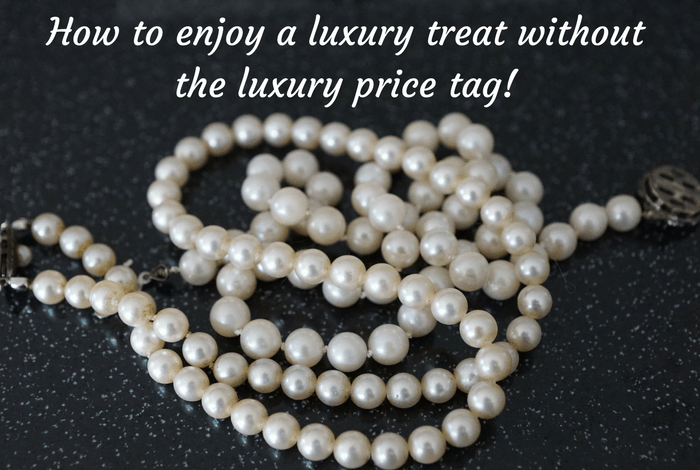 How to enjoy a luxury treat without the luxury price tag!