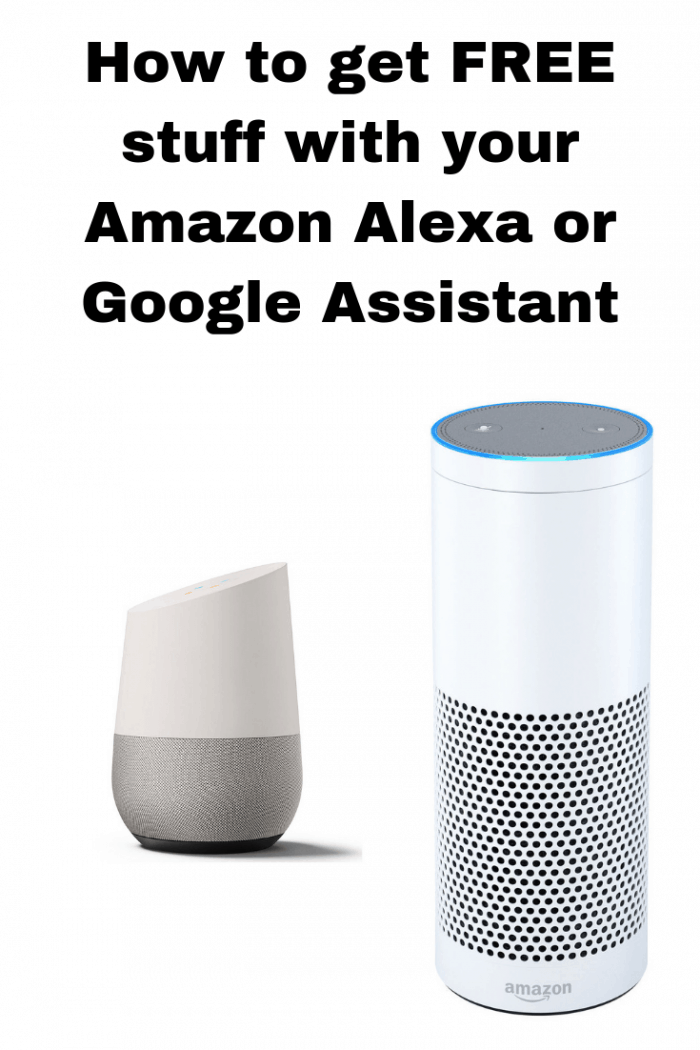 How to get FREE stuff with your Amazon Alexa or Google Assistant....